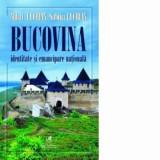 Cumpara ieftin Bucovina identitate si emancipare nationala/Mihai Luchian, Sabina Luchian