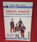 ARMATA ROMÂNĂ ÎN VREMEA LUI ALEXANDRU IOAN CUZA C SCAFEȘ et al, Colectiv De Autori
