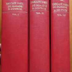 C. Gane , Trecute vieti de doamne si domnite , 1941 , 3 vol. , semnate E. Barbu