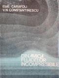 DINAMICA FLUIDELOR INCOMPRESIBILE de ELIE CARAFOLI SI V.N. CONSTANTINESCU