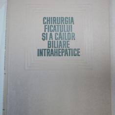 CHIRURGIA FICATULUI SI A CAILOR BILIARE INTRAHEPATICE 1967