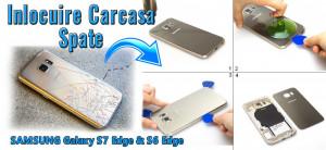 Inlocuire capac sticla spate Samsung Galaxy S7 S6 s6edge s7edge