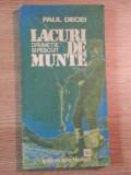 LACURI DE MUNTE . DRUMETIE SI PESCUIT de PAUL DECEI , 1981