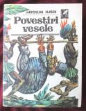 """""""POVESTIRI VESELE. Antologie de satira si umor"""", Jaroslav Hasek, 1988, Alta editura"""