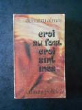 DUMITRU ALMAS - EROI AU FOST EROI SUNT INCA