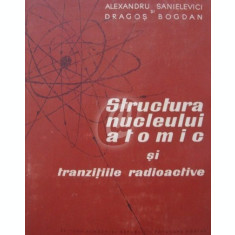 Structura nucleului atomic si tranzitiile radioactive