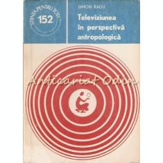 Televiziunea In Perspectiva Antropologica - Simon Radu