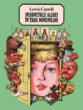 Peripetiile Alisei in Tara Minunilor | Lewis Carroll, Arthur