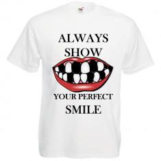 """TRICOU MESAJ FUNNY """"ALLWAYS SHOW YOUR PERFECT SMILE"""""""