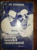 Chirurgia vasculara reconstructiva- Ion Atanasescu