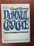 DOMNUL GROCHE ANTIDILETANT - CLAUDE DEBUSSY