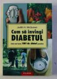 CUM SA INVINGI DIABETUL-JUDITH H.MCQUOWN,2005