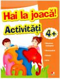 Hai la joacă! Activități 4+