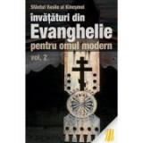 Invataturi din Evanghelie pentru omul modern. Talcuiri la Evanghelia dupa Marcu - vol. 2 - sf. Vasile al Kinesmei