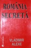 ROMANIA SECRETA - VLADIMIR ALEXE