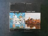 FERNAND BRAUDEL - TIMPUL LUMII  2 volume