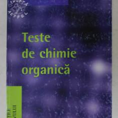 TESTE DE CHIMIE ORGANICA de DORA PARVULESCU si FLORENTINA SUTEU , 2003