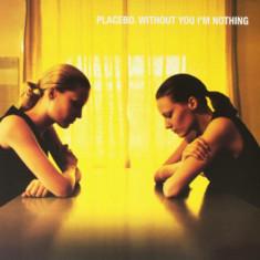 Placebo Without You Im Nothing LP 2019 (vinyl)