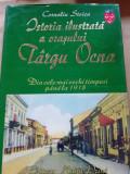 ISTORIA ilustrata a orasului Targu-Ocna de Corneliu Stoica, 2009
