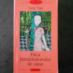 AMY TAN - FIICA TAMADUITORULUI DE OASE (Biblioteca Polirom)