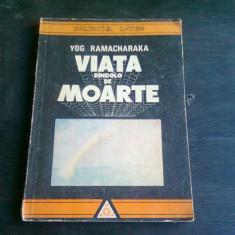 VIATA DINCOLO DE MOARTE - YOG RAMACHARAKA