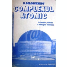 Complexul atomic. O istorie politica a energiei nucleare