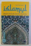 ISLAMUL . PRINCIPII , RITUALURI , EVOLUTIE , PROVOCARI de TARIQ RAMADAN , 2019