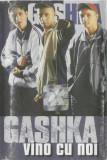 Caseta Gashka - Vino cu Noi , originala