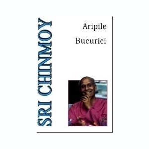 Aripile bucuriei - Sri Chinmoy
