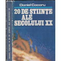 20 De Stiinte Ale Secolului XX - Daniel Cocoru