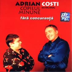 CD Adrian Copilul Minune & Costi (Ex-Valahia) – Fără Concurență, manele