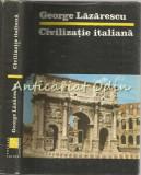 Cumpara ieftin Civilizatie Italiana - George Lazarescu