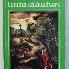 LUMINA CALAUZITOARE de ALEXANDRA BADEA , 1998