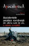Cumpara ieftin Accidentele aviatice romanesti din ultima suta de ani, o istorie cumplita/Boerescu Dan-Silviu