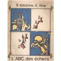 L' ABC Des Echecs Ou Les Premiers Pas Sur L' Echiquier - V. Gric