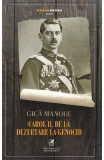 Carol II, de la dezertare la genocid - Gica Manole
