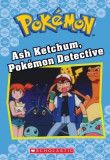 Ash Ketchum, Pokemon Detective (Pokemon Classic Chapter Book #10)