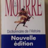Le petit Mourre - Dictionnaire de l'Histoire, Ed. Larousse, 2001