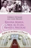 Iubirile patimase ale Casei Regale/Dan Silviu Boerescu