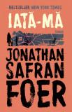 Iata-ma   Jonathan Safran Foer, Humanitas, Humanitas Fiction