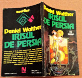 Irisul de Persia. Editura Nemira, 1995 - Daniel Walther