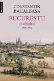 Bucureştii de altădată (Vol. II) 1878–1884