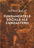 Fundamentele sociale ale cunoasterii   Alfred Bulai, Trei