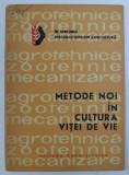 METODE NOI IN CULTURA VITEI DE VIE de LEON VALEANU , 1963