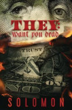 They: Want You Dead: An Illuminati Novel