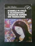 I. MUSLEA. ICOANELE PE STICLA SI XILOGRAVURILE TARANILOR ROMANI DIN TRANSILVANIA