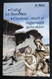 A. Nour - Cultul lui Zalmoxis. Credințe, rituri și superstiții geto-dace