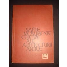 G. CHITULESCU * T. CHITULESCU - SAPTE MONUMENTE CELEBRE ALE ARHITECTURII ANTICE