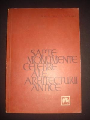 G. CHITULESCU * T. CHITULESCU - SAPTE MONUMENTE CELEBRE ALE ARHITECTURII ANTICE foto