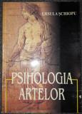 Ursula Schiopu - Psihologia artelor